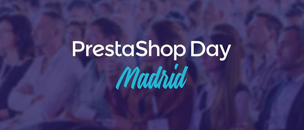 PrestaShop Day Madrid - 19 de Abril 2018